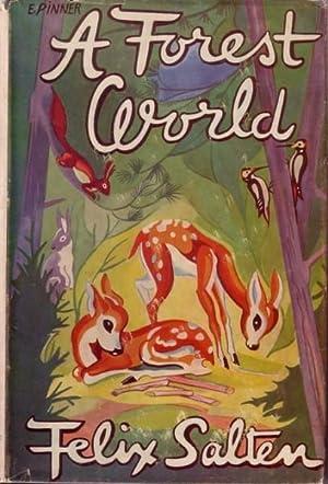 A Forest World: Salten, Felix [i.e.