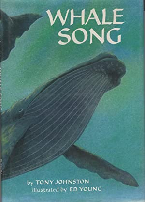 Whale Song: Johnston, Tony. Illust by Ed Young