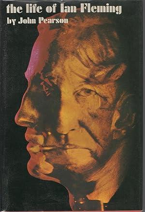 The Life of Ian Fleming: Pearson, John