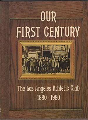 Our First Century The Los Angeles Athletic Club 1880 - 1980: Young, Betty Lou