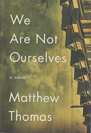 We Are Not Ourselves A Novel: Thomas, Matthew