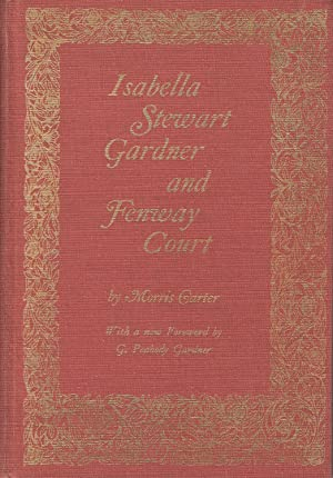 Isabella Stewart Gardner and Fenway Court Third Edition, Revised. Illustrated and with a Foreword ...