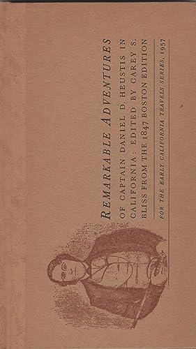 Remarkable Adventures California, 1845.: Heustis, Capt. Daniel D.