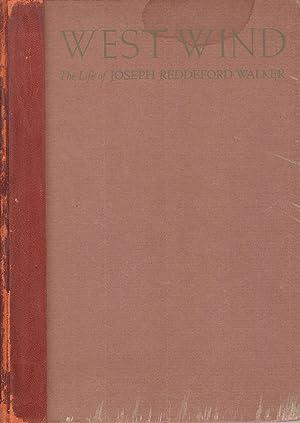 West Wind The Life Story of Joseph Reddeford Walker - Knight of the Golden Horseshoe: Watson, ...