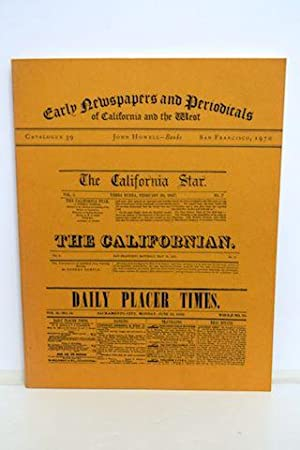 Early California Newspapers And Periodicals Of California And The West Catalogue 39: Howell, John