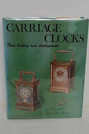Carriage Clocks Their History and Development: Allix, Charles