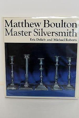 Matthew Boulton: Master Silversmith 1760 - 1790: Delieb, Eric
