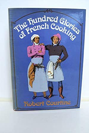 The Hundred Glories of French Cooking: Courtine, Robert J