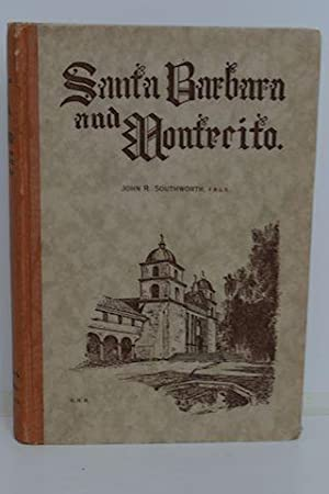Santa Barbara And Montecito Past and Present: Southworth, John R.