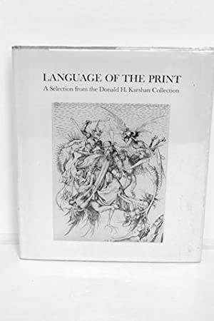 Language Of The Print A Selection from the Donald H. Karshan Collection: West, Richard V. and ...