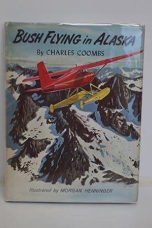Bush Flying In Alaska: Coombs, Charles
