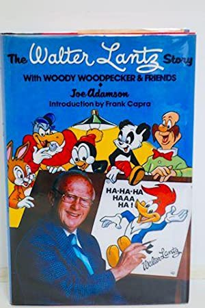 The Walter Lantz Story: Adamson, Joe. Intro. by Frank Capra