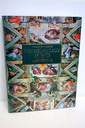 Michelangelo The Complete Sculpture, Painting, Architecture: Wallace, William E.; Buonarroti, ...