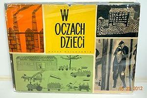 W OCZACH DZIECI. [THROUGH THE EYES OF: Zagala, Boleslaw, ed.