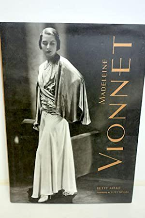 Madeleine Vionnet: Kirke, Betty; Miyake, Issey (Foreword by)