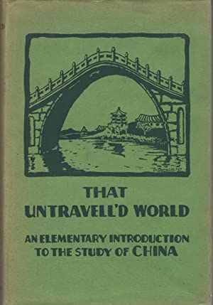 That Untravell'd World An Elementary Introduction to the Study of China: Alsop, Joseph W. , Et...