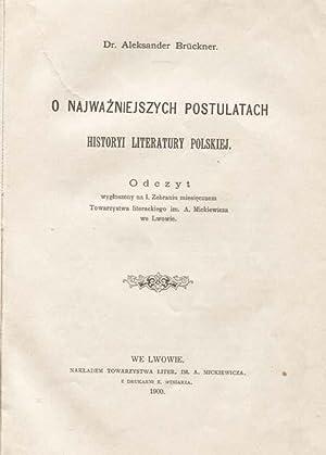 O najwazniejszych postulatach historyi literatury polskiej : odczyt wygloszony na 1. Zebraniu ...