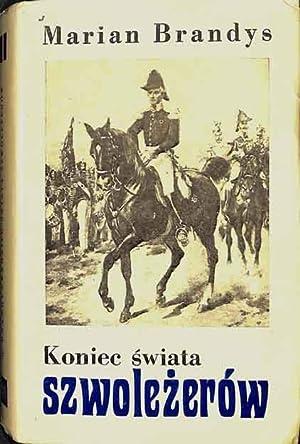Koniec swiata szwolezerow (5 vol) Komplet: Brandys, Marian