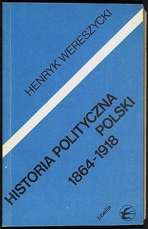 Historia polityczna Polski, 1864-1918.: Wereszycki, Henryk.