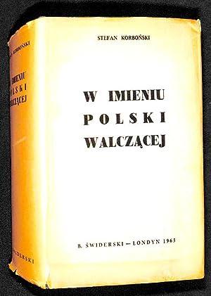 W imieniu Polski walczacej .: Korbonski, Stefan.