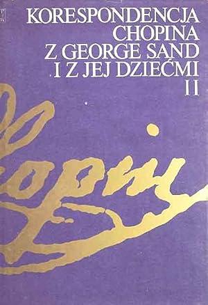 Korespondencja Fryderyka Chopina z George Sand i z jej dziecmi. 2 Vol.: Kobylanska, Krystyna.