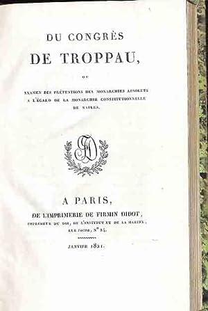 Du Congrès de Troppau : ou, Examen des prétentions des monarchies absolues a l'égard de la ...