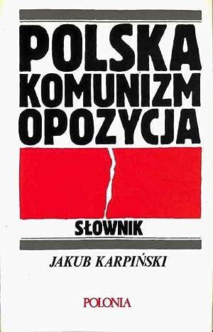 Polska, komunizm, opozycja: slownik.: Karpinski, Jakub.