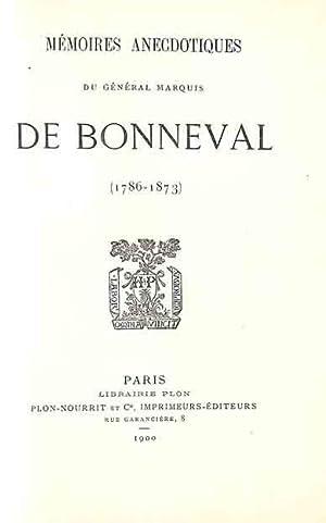 Mémoires anecdotiques du général marquis de Bonneval (1786-1873): Bonneval, Armand Alexandre ...