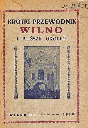 Krótki przewodnik : Wilno i blizsze okolice / oprac. K. L.: Lewkowicz, Kazimierz