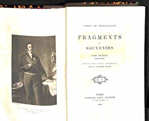 Fragments et souvenirs. précédé d'une notice historique, par M. Georges . 2 vol.: Montalivet, ...