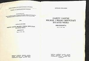 Gazety ulotne polskie i Polski dotyczace XVI-XVIII wieku: Bibliografia. Tom: 1 + Tom: 2.: Zawadzki,...