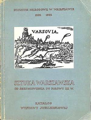Sztuka warszawska od sredniowiecza do polowy XX wieku. 2 vol. ( katalog wystawy): Kozakiewicz, ...