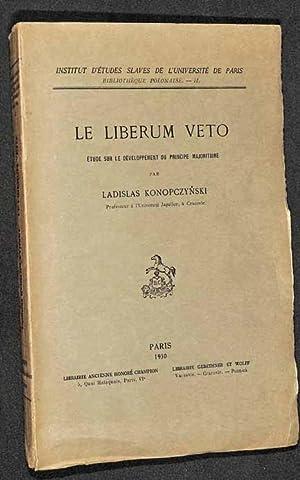 Le Liberum veto : étude sur le développement du principe majoritaire.: Konopczynski, Wladyslaw