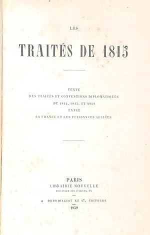 Les Traités de 1815 : texte des traités et conventions diplomatiques de 1814, 1815 et 1818 entre la...