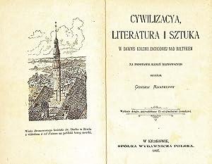 Cywilizacja, literatura i sztuka w dawnej kolonii zachodniej nad Baltykiem : na podstawie badan ...