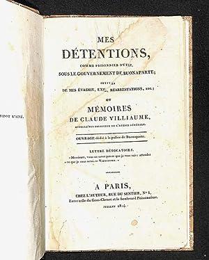 Mes détentions, comme prisonnier d'État, sous le: Villiaume, Claude