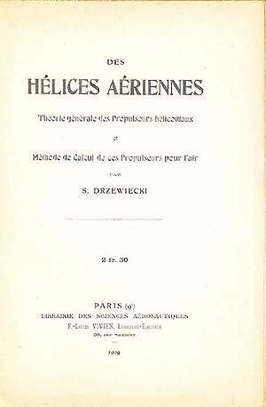 Des hélices aériennes ; théorie générale des propulseurs hélicoïdaux et méthode de calcul de ces ...