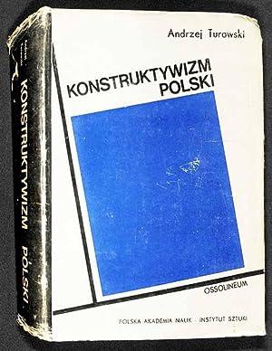 Konstruktywizm Polski : próba rekonstrukcji nurtu (1921-1934): Turowski, Andrzej