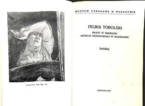 Feliks Topolski : prace w zbiorach Muzeum Narodowego w Warszawie Katalog.: Boldok, Slawomir.