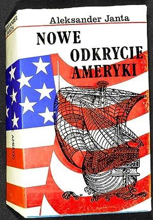 Nowe odkrycie Ameryki: Janta-Polczynski, Aleksander