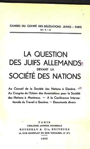 La question des Juifs Allemands devant la Société des Nations. - Au Conseil de la Société des ...