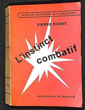 L'Instinct combatif, problèmes de psychologie et d'éducation. 3e édition.: Bovet, Pierre