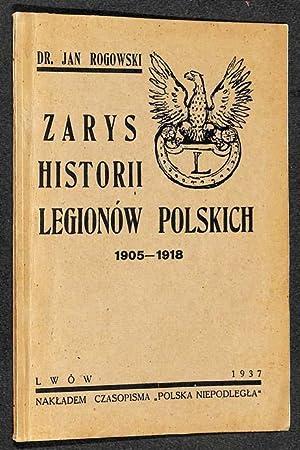 Zarys historii legionów polskich 1905 - 1918.: Rogowski, Jan