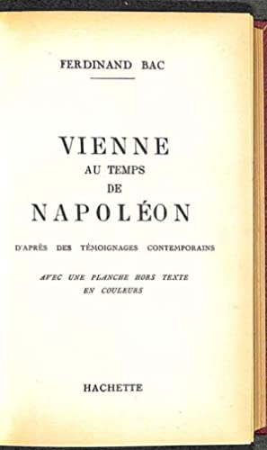 Vienne au temps de Napoléon. D'après les témoignages contemporains. Avec une planche hors-texte...