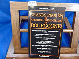 GRANDS PROCES ET AFFAIRES CRIMINELLES DE BOURGOGNE