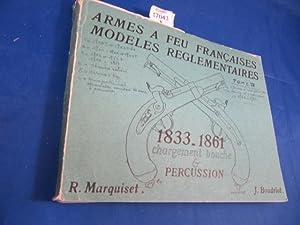 Armes à feu françaises. Modèles réglementaires. tom: MARQUISET (R.) et