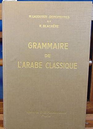Grammaire de l'arabe classique: blachere