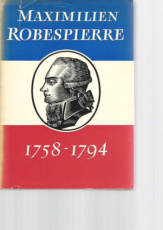 Maximilien, Robespierre, 1758 - 1794. Mit einem: Markov, Walter: