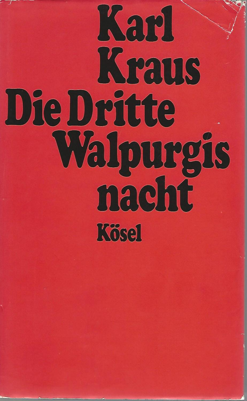 """Die Dritte Walpurgisnacht. Mit einem Essay """"Karl: Kraus, Karl:"""