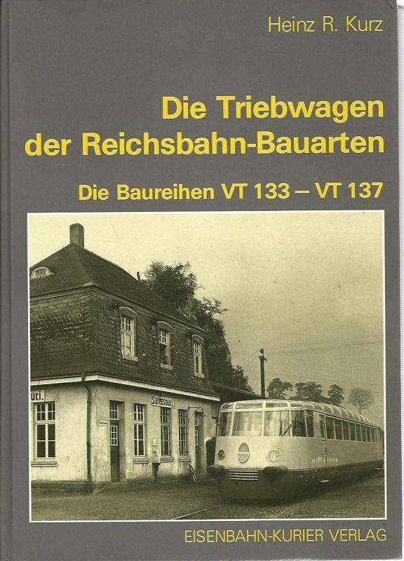 Die Triebwagen der Reichsbahn-Bauarten. Die Baureihen VT 133 - VT 137.